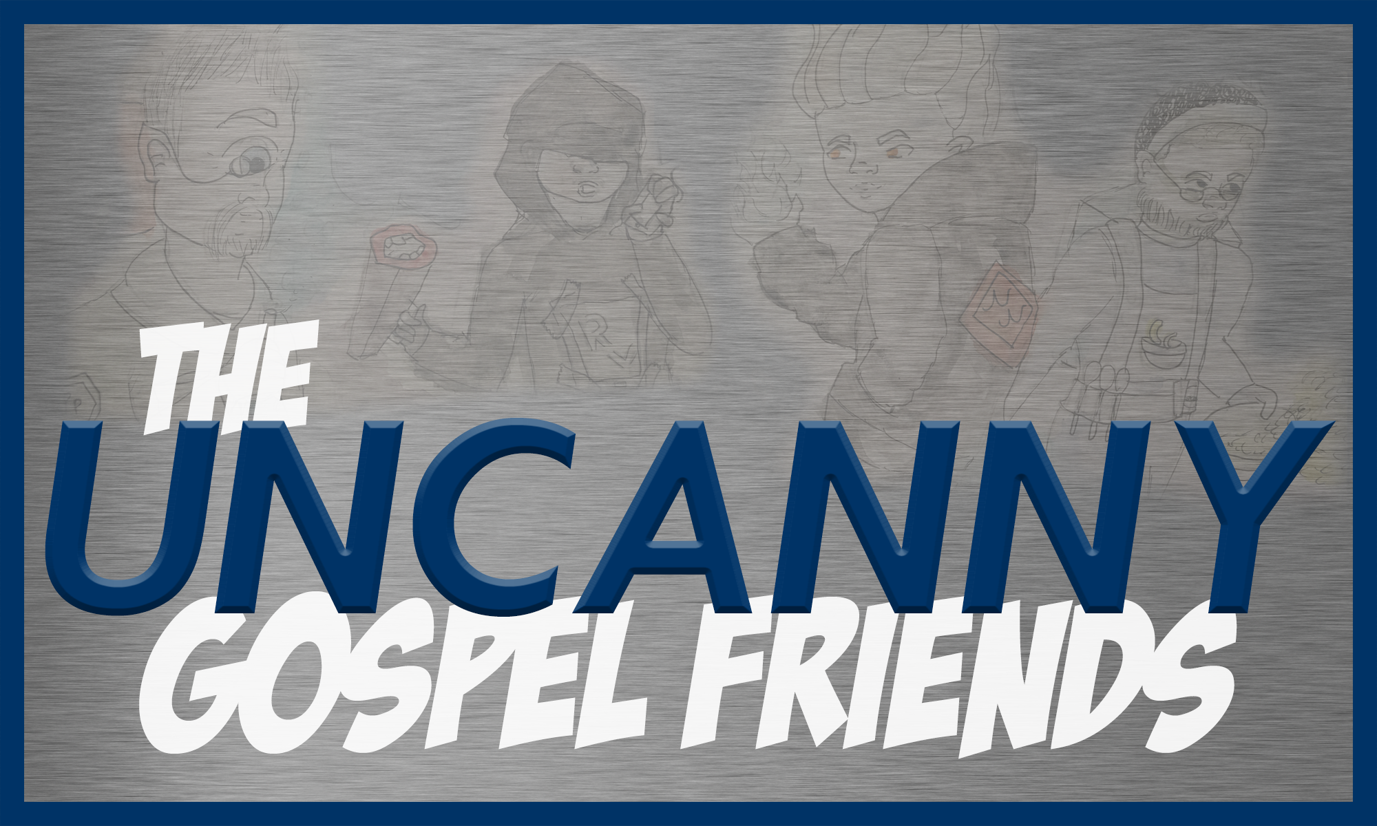 The Uncanny Gospel Friends